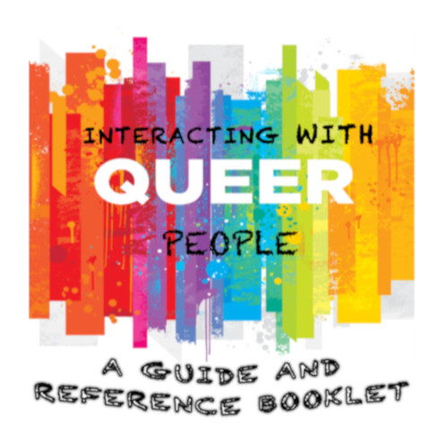 Interacting with Queer People - A guide and reference booklet